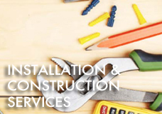 Installation Construction Services